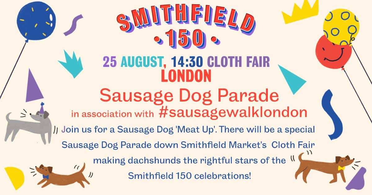 Smithfield 150 Sausage Dog Parade With #SausageWalkLondon