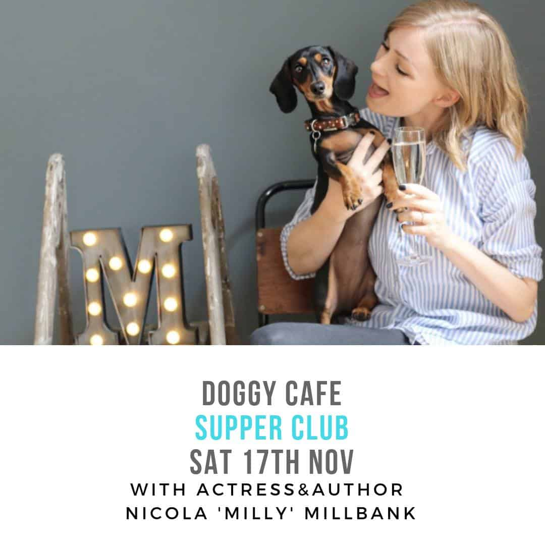 Doggy Cafe Supper Club with Actress & Author Nicola Millbank