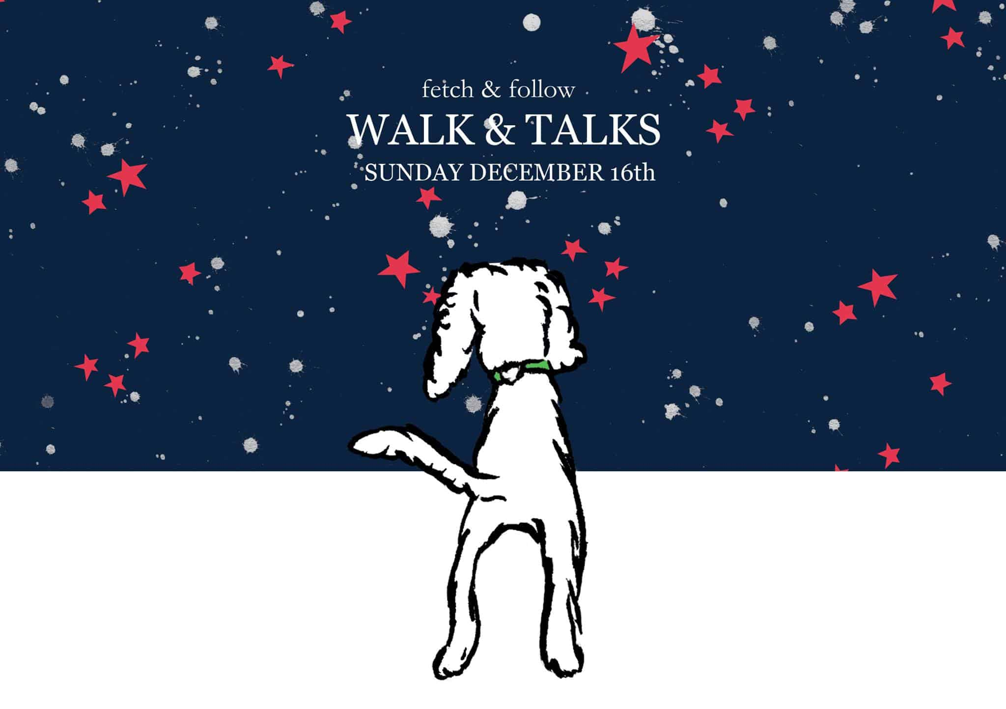 Fetch & Follow Walk and Talk Series December Event