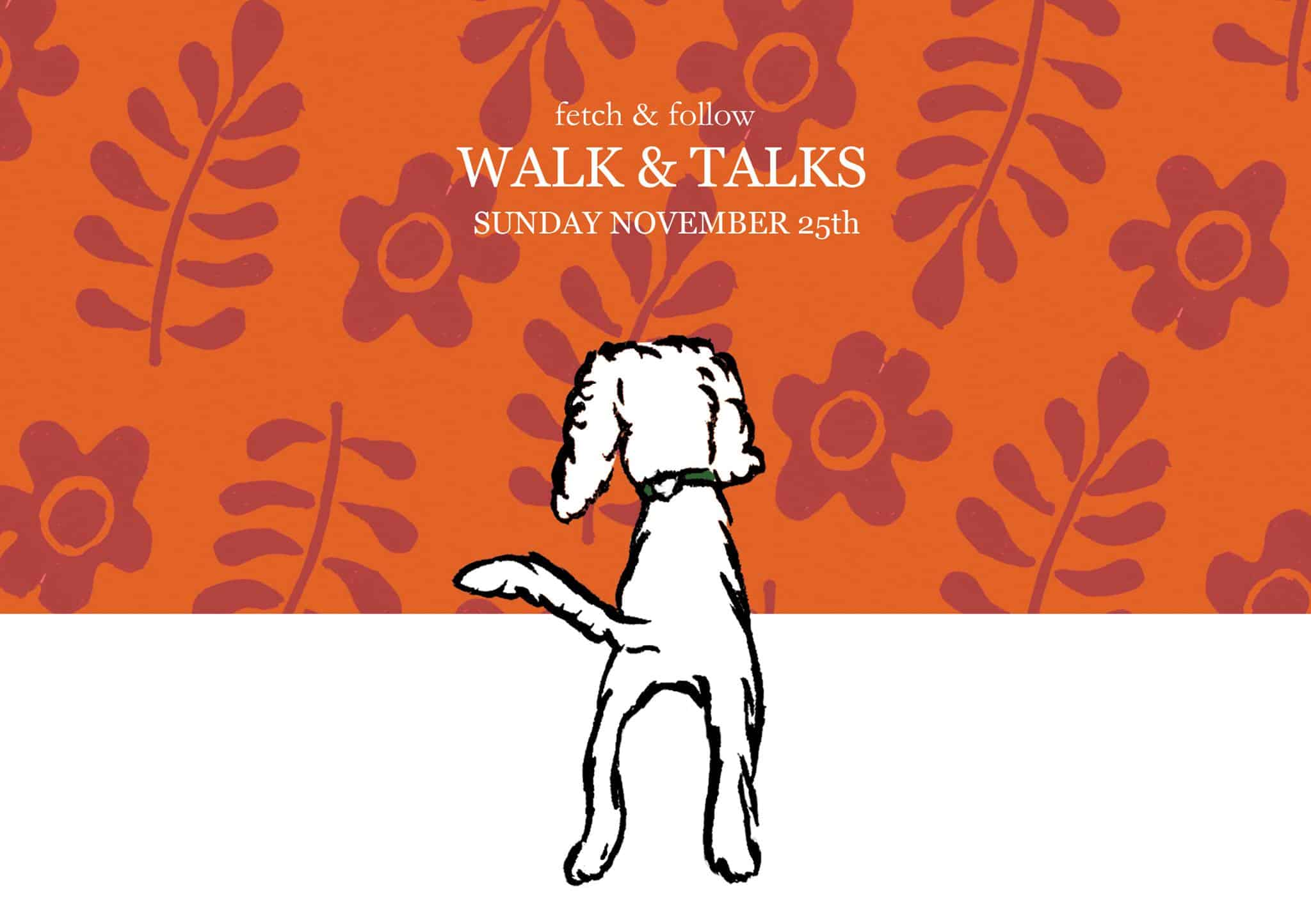 Fetch & Follow Walk and Talk Series November Event