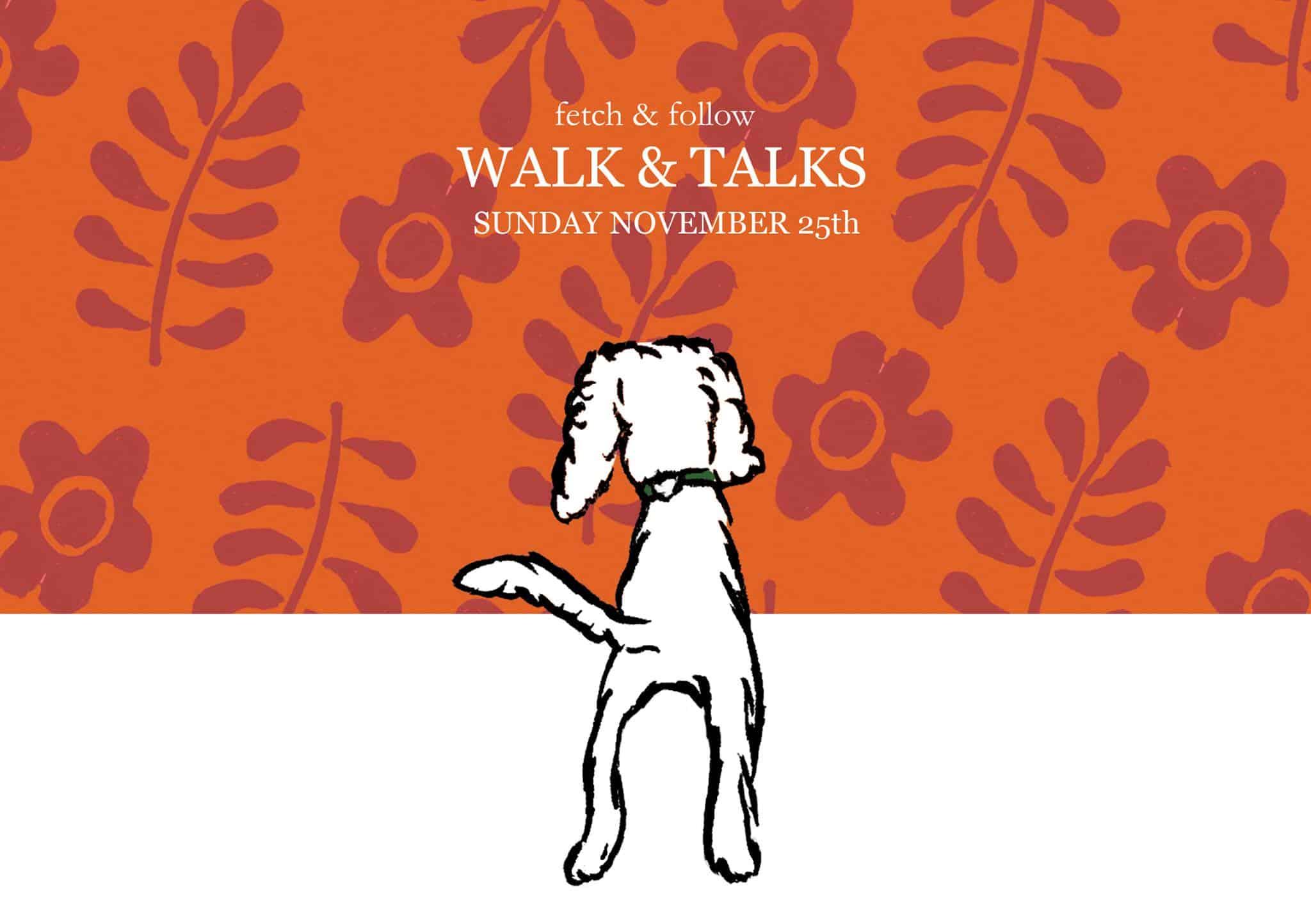 Fetch & Follow Walk and Talk Series November Event