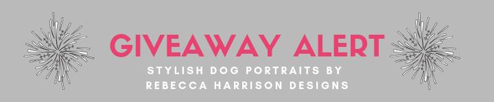 STYLISH DOG PORTRAITS REBECCA HARRISON DESIGNS GIVEAWAY ALERT