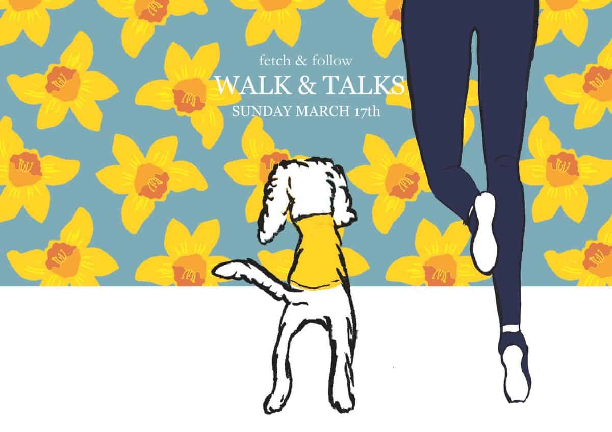 Fetch & Follow's Walk & Talk | March