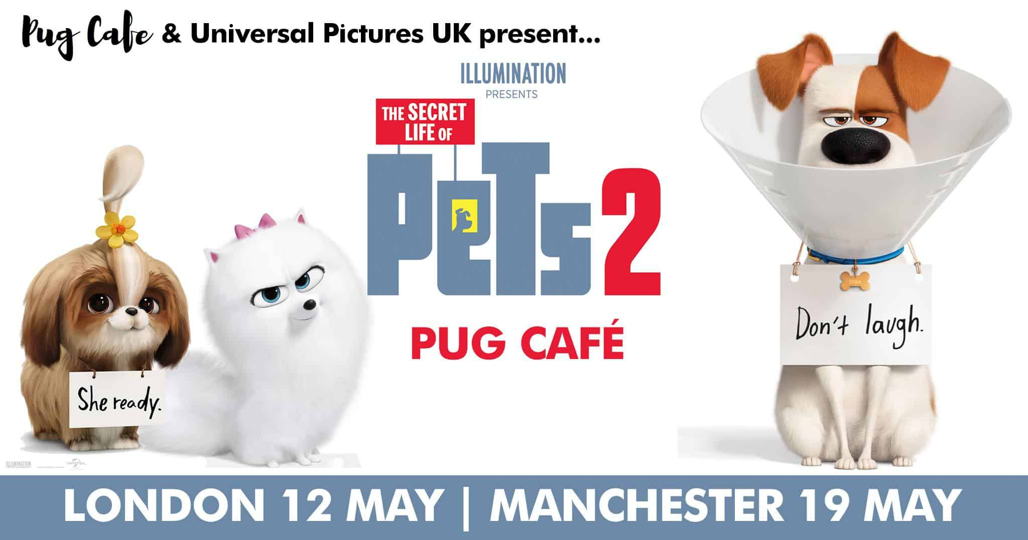 PUG CAFE London x The Secret Life of Pets 2