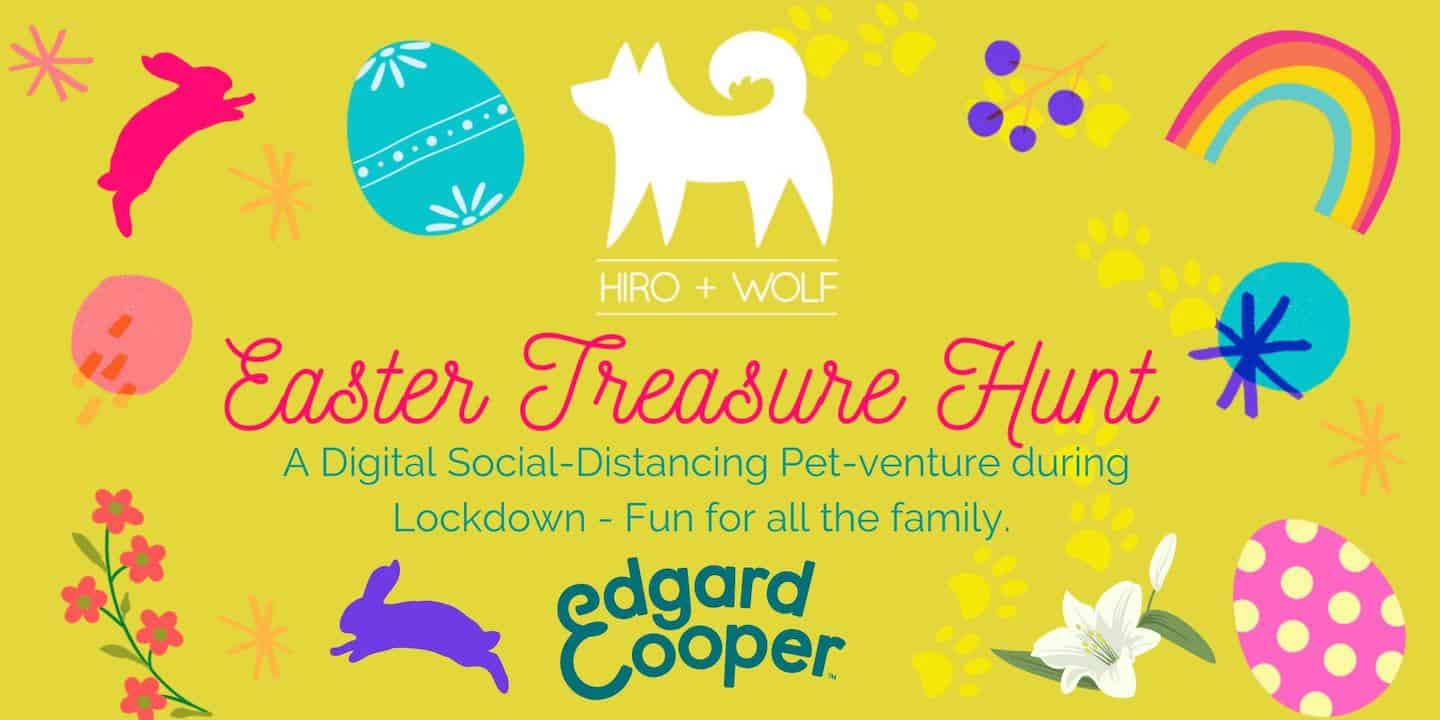 Digital Easter Treasure Hunt | Hiro and Wolf x Edgar Cooper